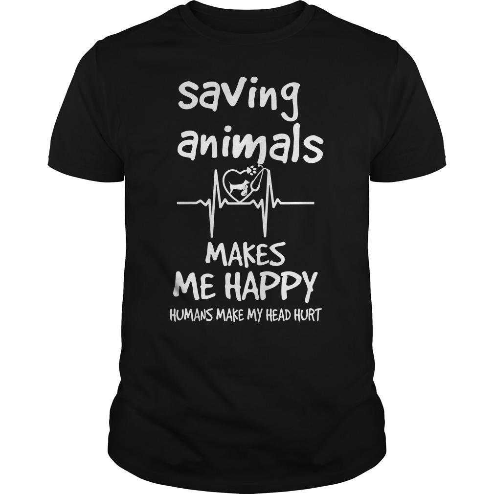 Saving Animals Make Me Happy Shirt
