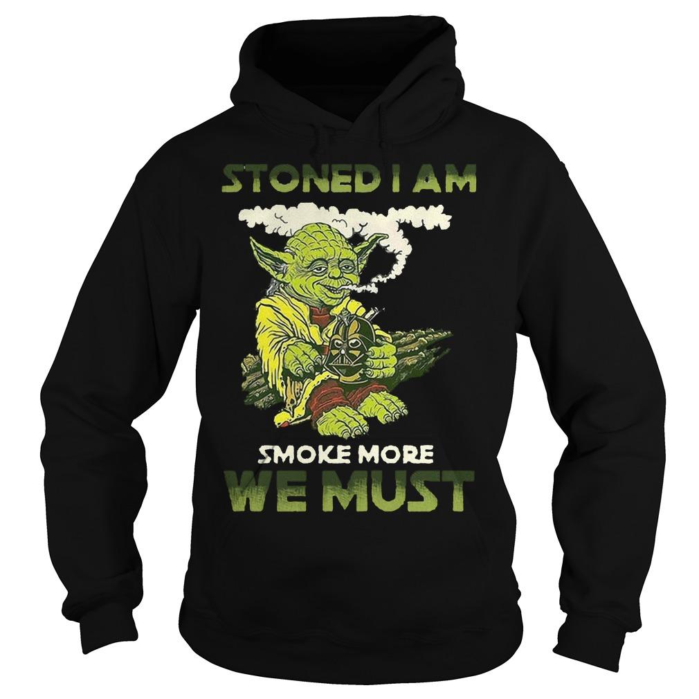 Star War Yoda Stoned I Am Smoke More We Must Hoodie