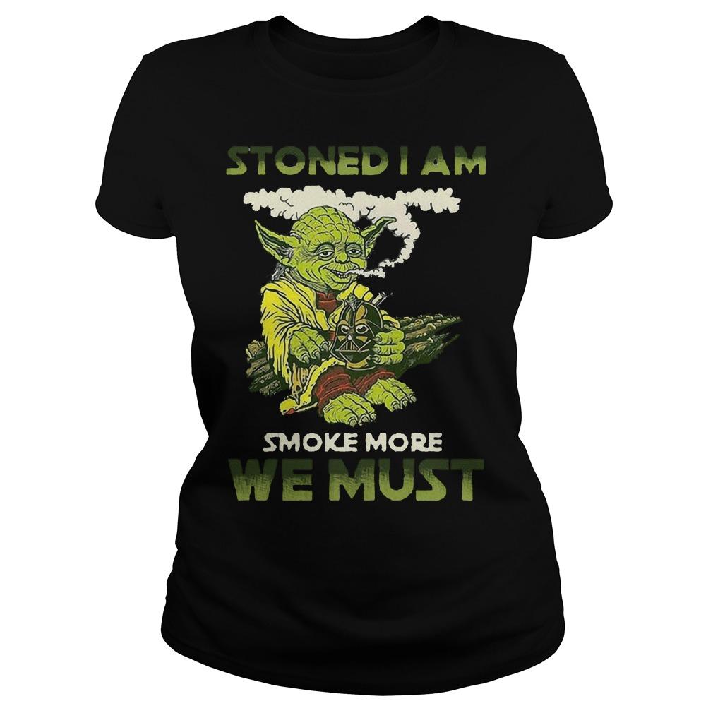 Star War Yoda Stoned I Am Smoke More We Must Ladies