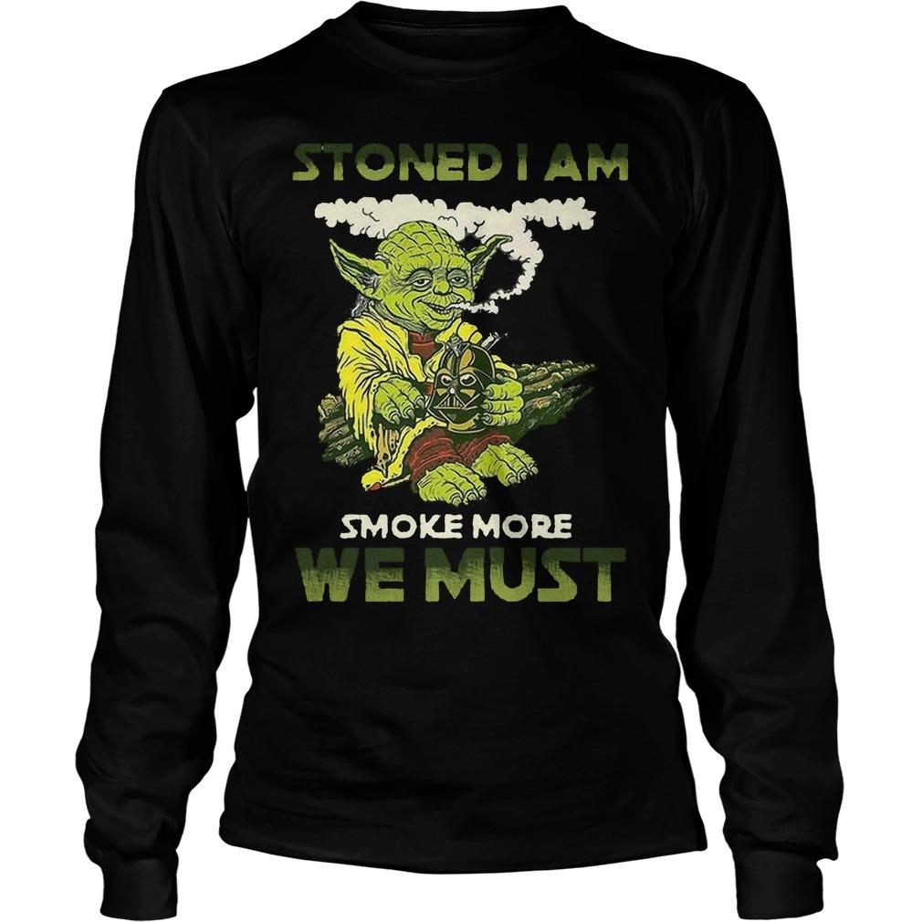 Star War Yoda Stoned I Am Smoke More We Must Longsleeve
