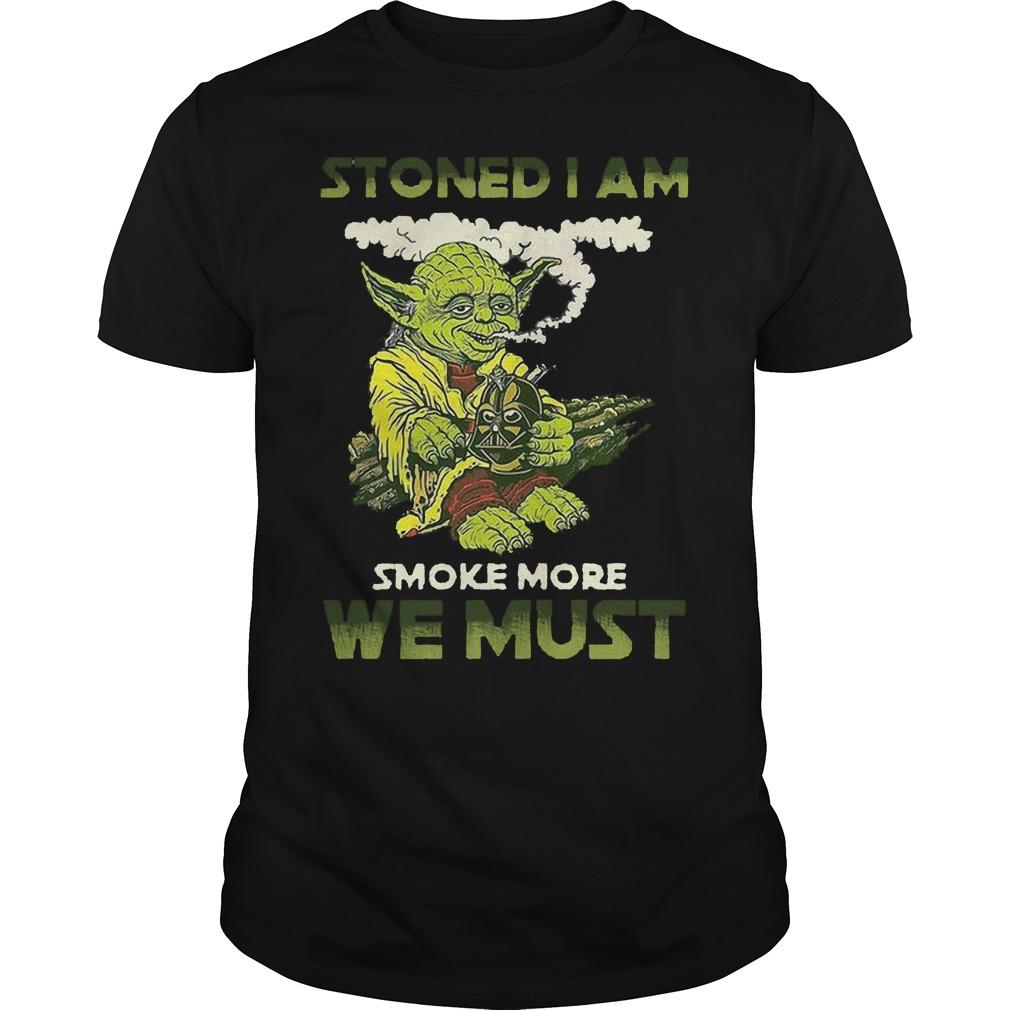 Star War Yoda Stoned I Am Smoke More We Must Shirt