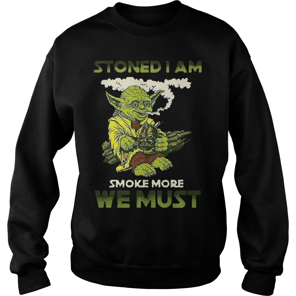 Star War Yoda Stoned I Am Smoke More We Must Sweater