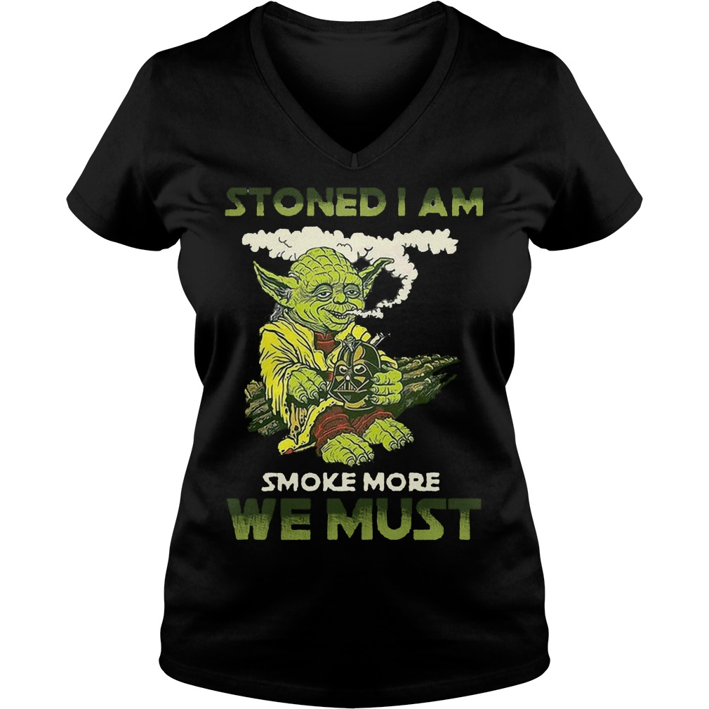 Star War Yoda Stoned I Am Smoke More We Must V Neck
