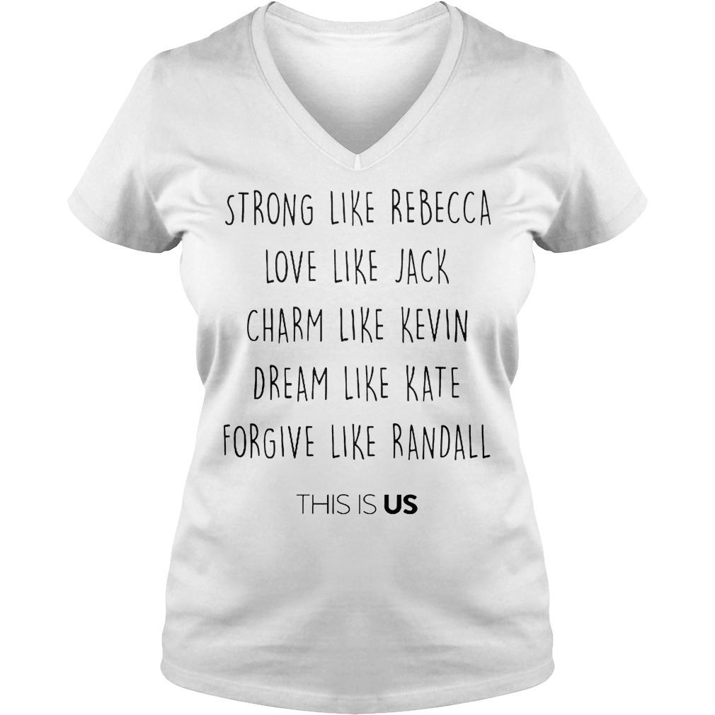 Strong Like Bebecca Love Like Jack Chram Kevin Dream Kate Forgive Randall This Is Us V Neck