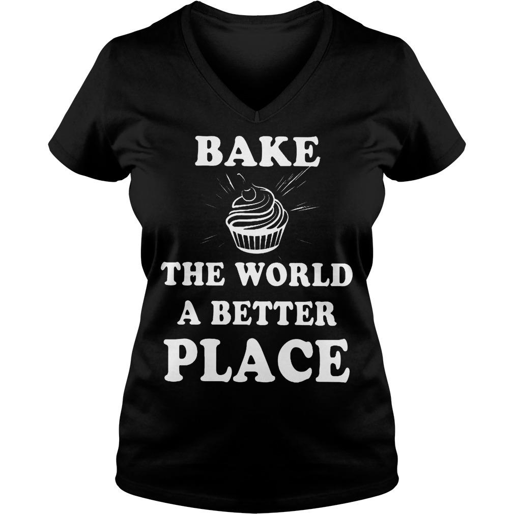 Bake The World A Better A Place V Neck