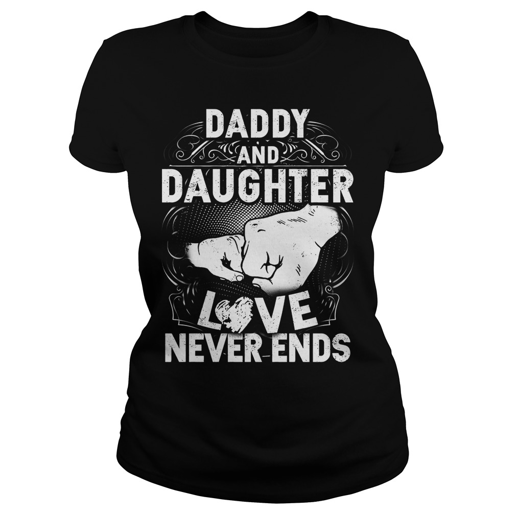 Daddy And Daughter Love Never Ends Ladies