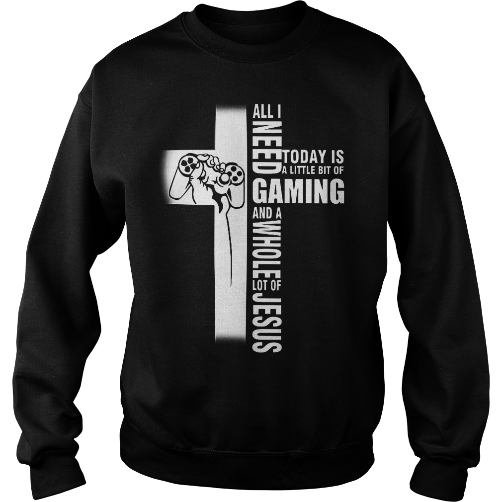 Gaming And Jesus Today Is A Little Bit Of Gaming Sweater