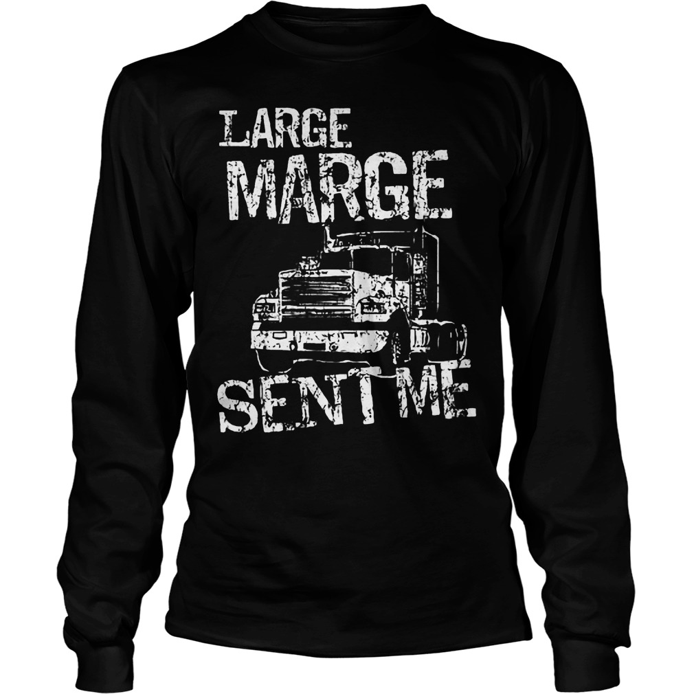 Large Marge Sent Me Longsleeve