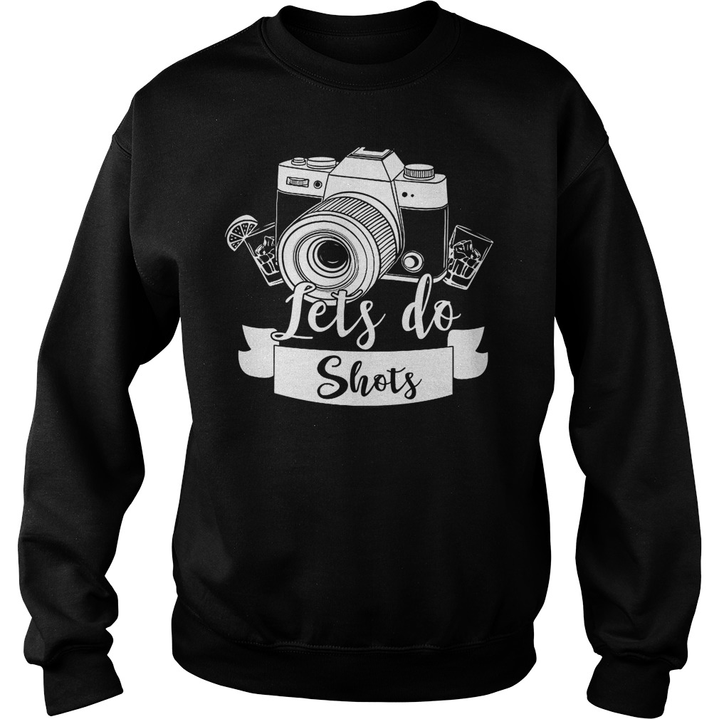 Photographer Let's Do Shots Sweater