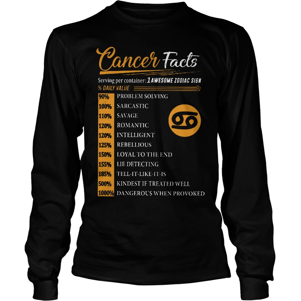 Cancer Facts 1 Awesome Zodiac Sign Shirt Longsleeve