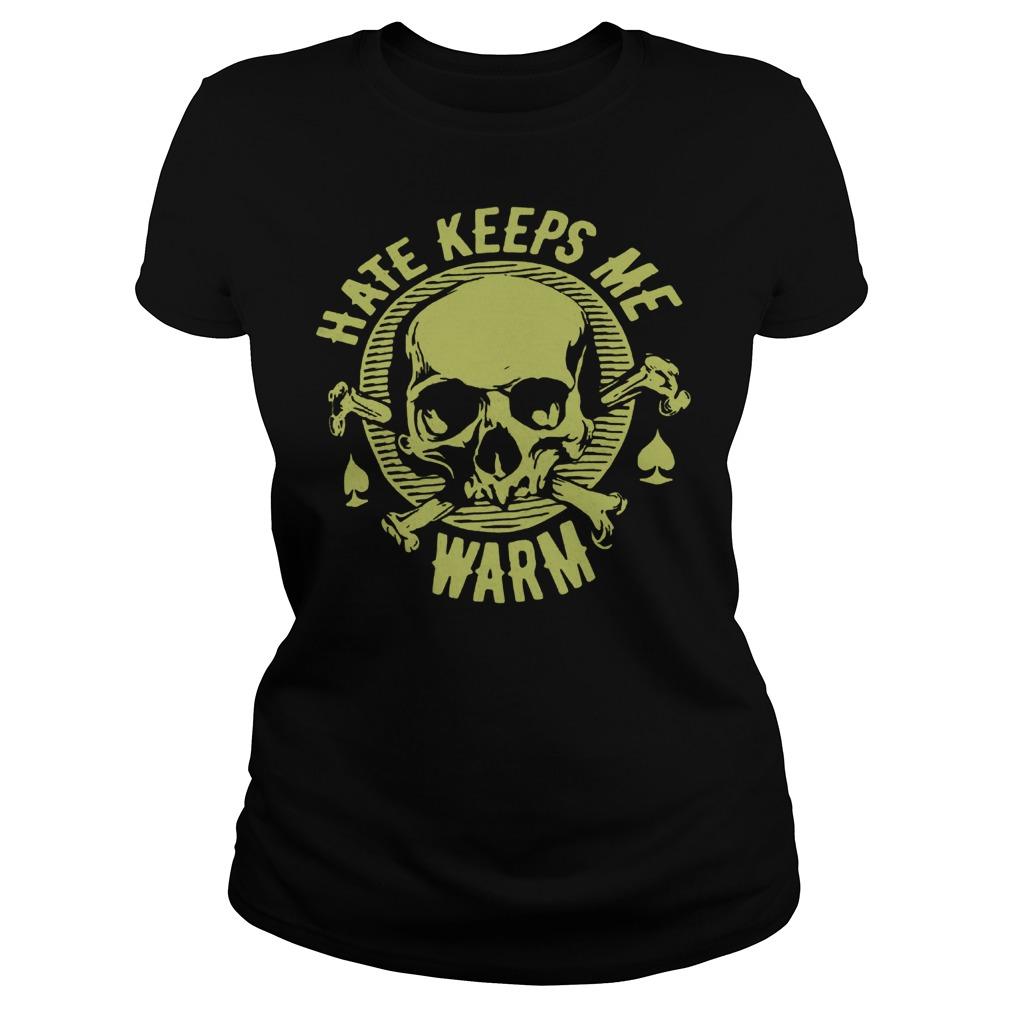 Hate Keeps Me Warm Shirt Ladies