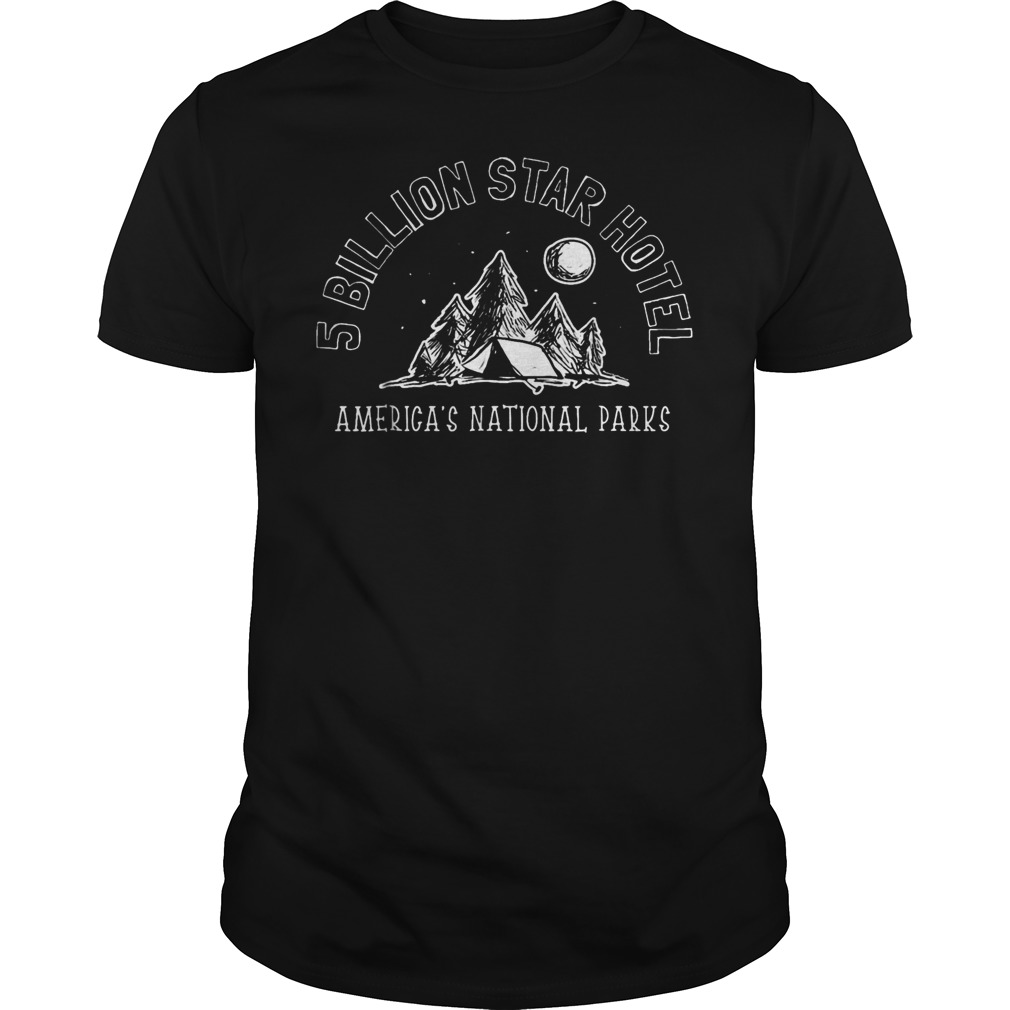 5 Billion Star Hotel Americas National Parks T Shirt