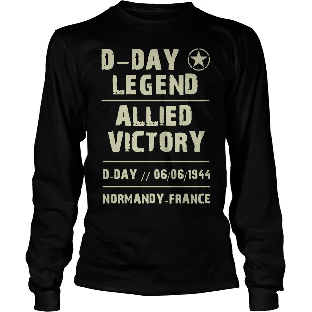 D Day Legend Allied Victory 06061944 Longsleeve