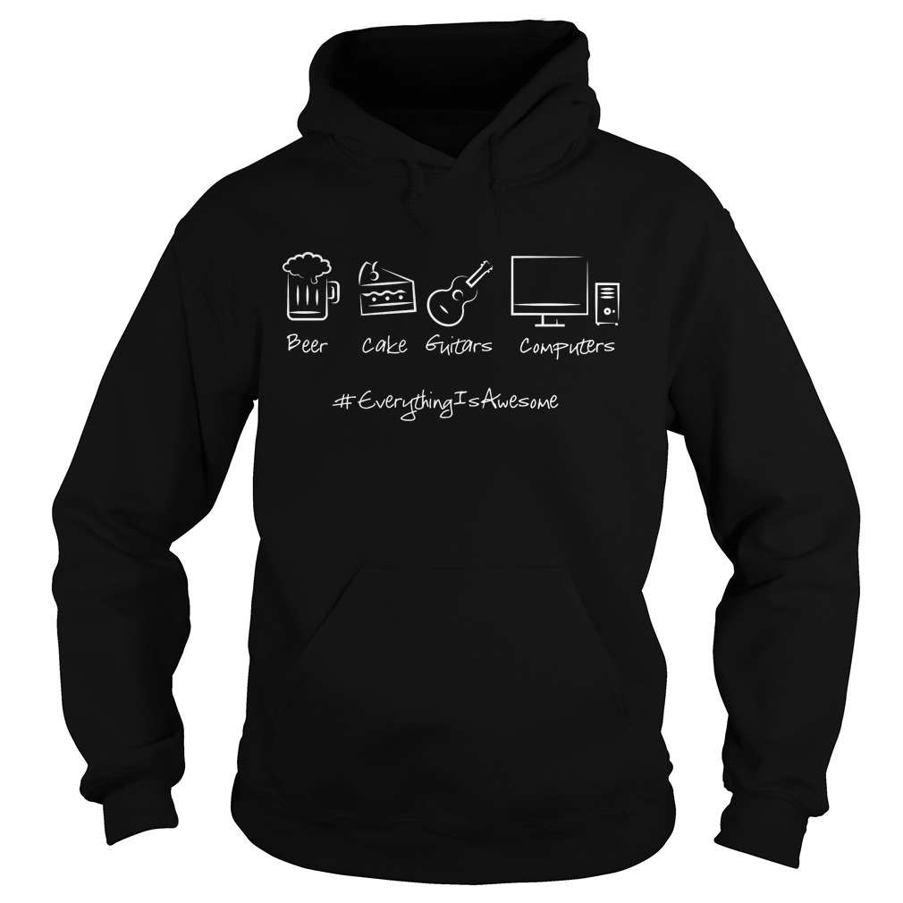 Everything Is Awesome Beer Cake Guitars And Computers Hoodie