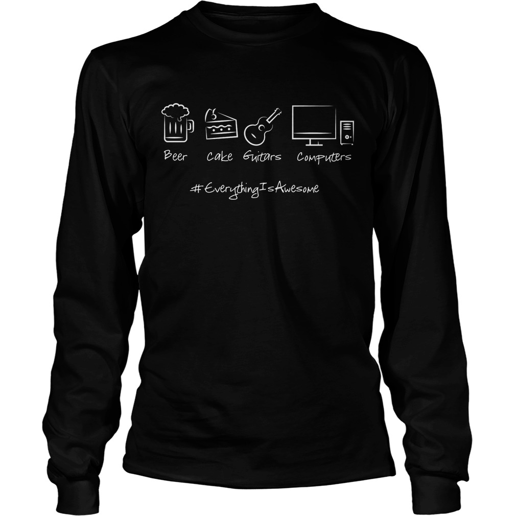 Everything Is Awesome Beer Cake Guitars And Computers Longsleeve