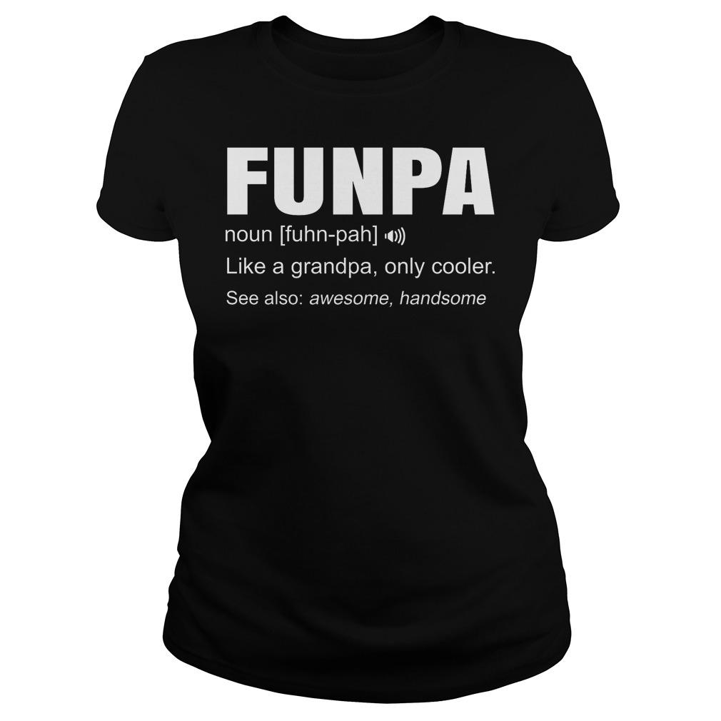 Funpa Definition Like Granpa Only Cooler Ladies