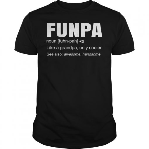 Funpa Definition Like Granpa Only Cooler T Shirt
