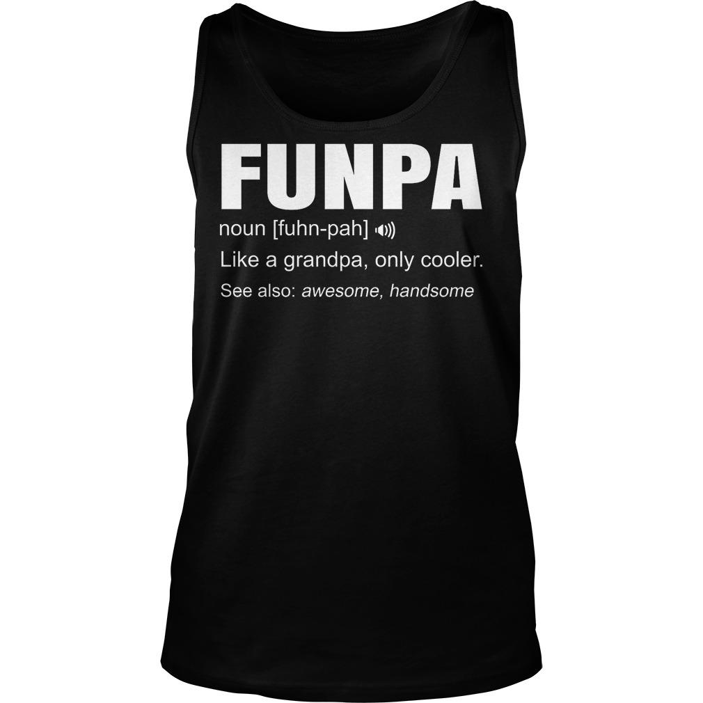 Funpa Definition Like Granpa Only Cooler Tanktop