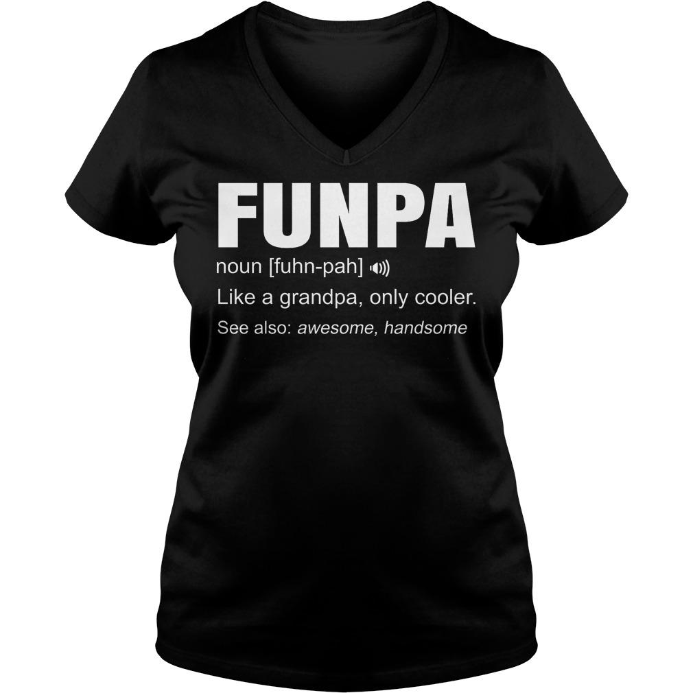 Funpa Definition Like Granpa Only Cooler V Neck