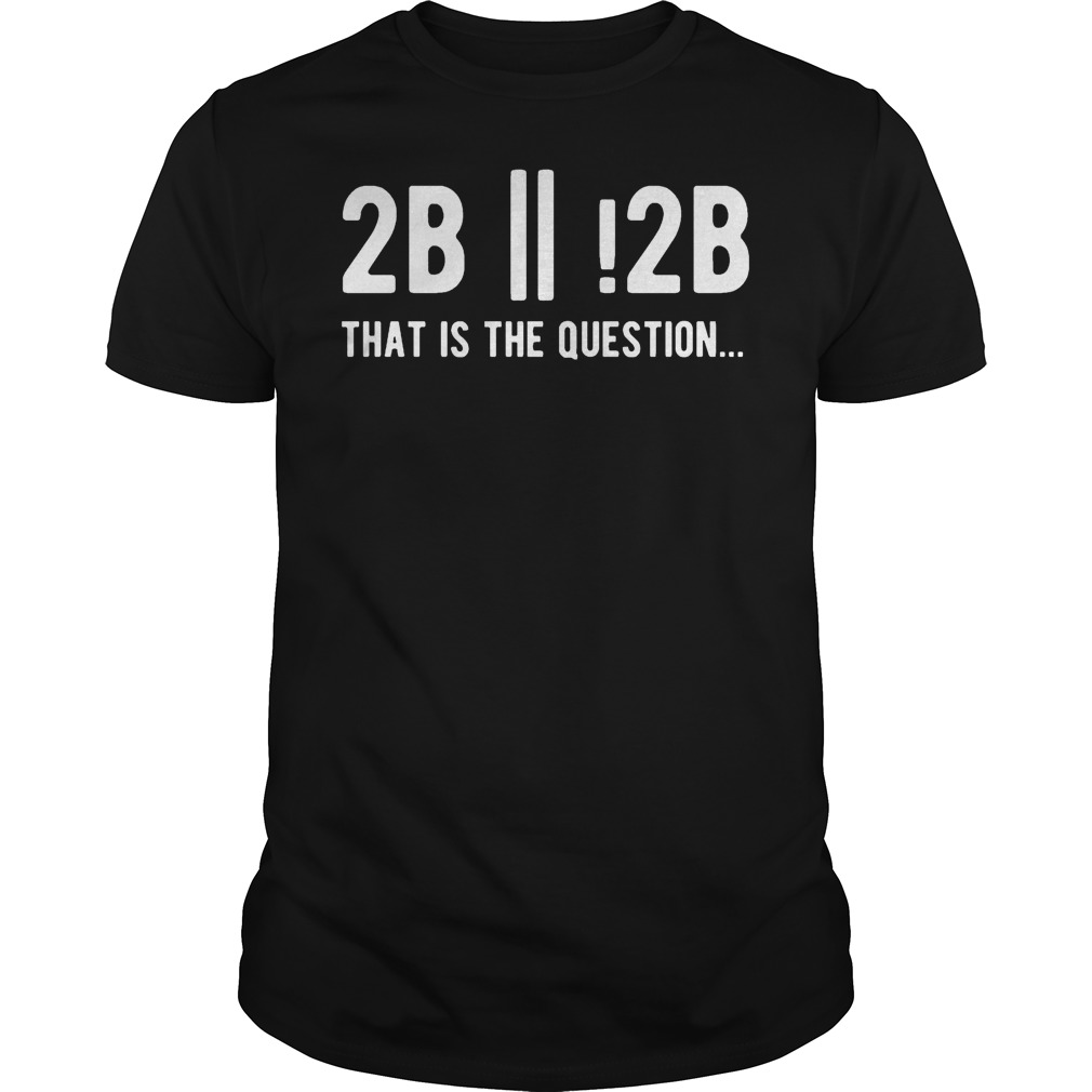 That Is The Question Shirt