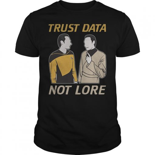 Trust Data Not Lore T Shirt
