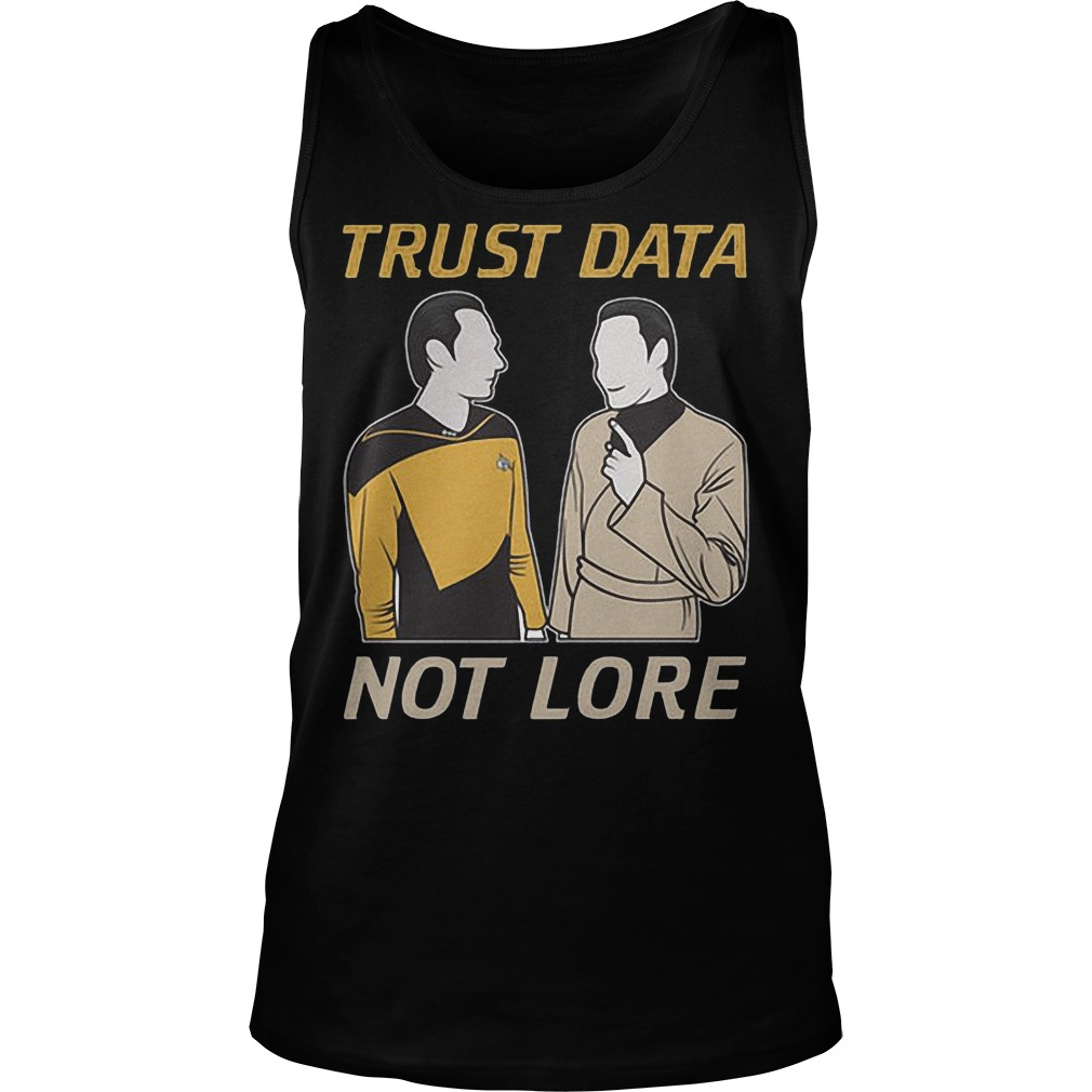Trust Data Not Lore Tanktop