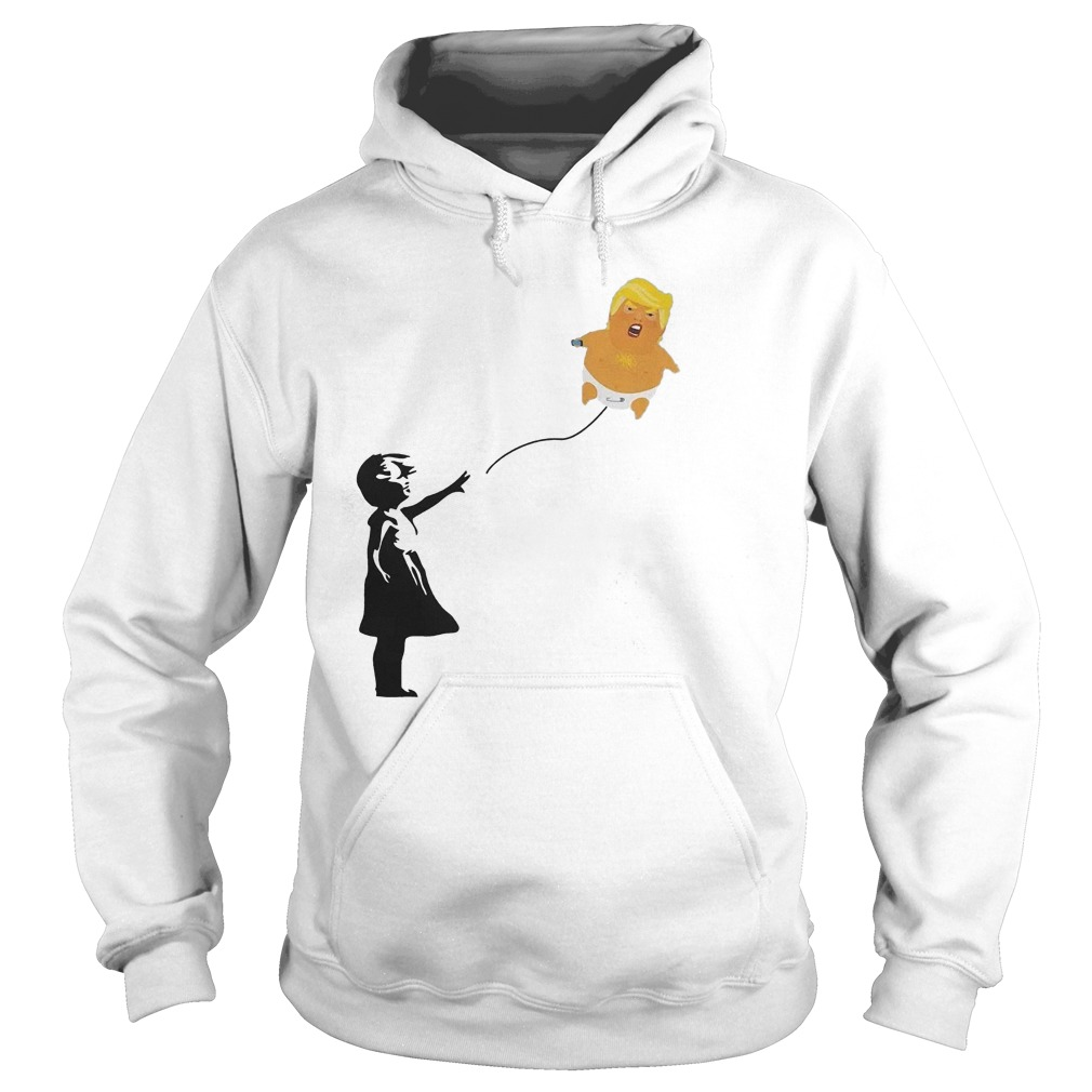 Balloon Girl And Baby Trump T-Shirt Hoodie