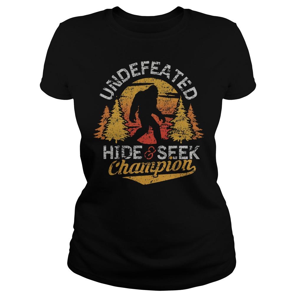 Bigfoot Undefeated Hide And Seek Sasquatch Yeti T-Shirt Classic Ladies Tee