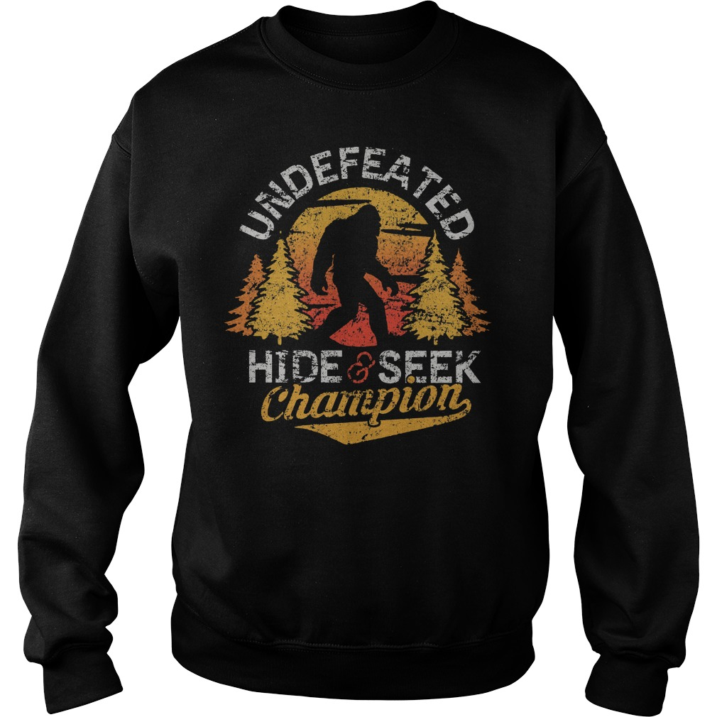 Bigfoot Undefeated Hide And Seek Sasquatch Yeti T-Shirt Sweatshirt Unisex