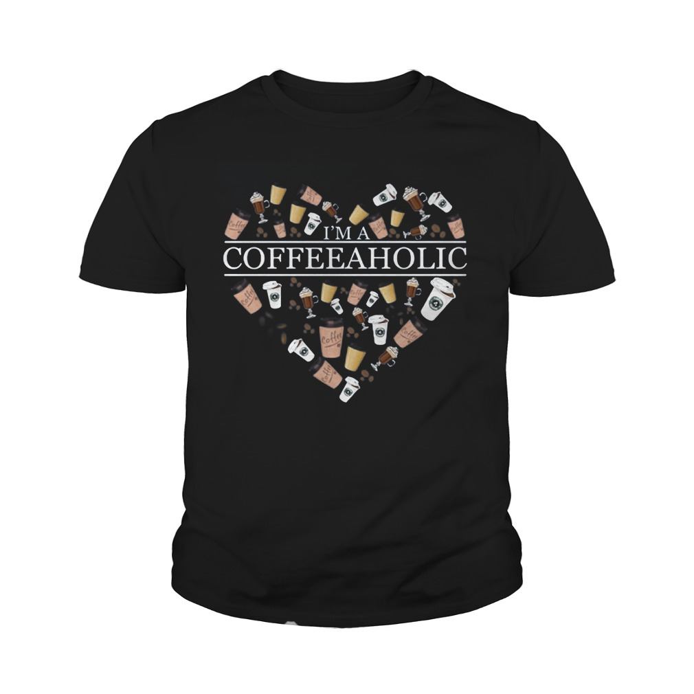 Coffee Lover I'm A Coffeeaholic T-Shirt Youth Tee