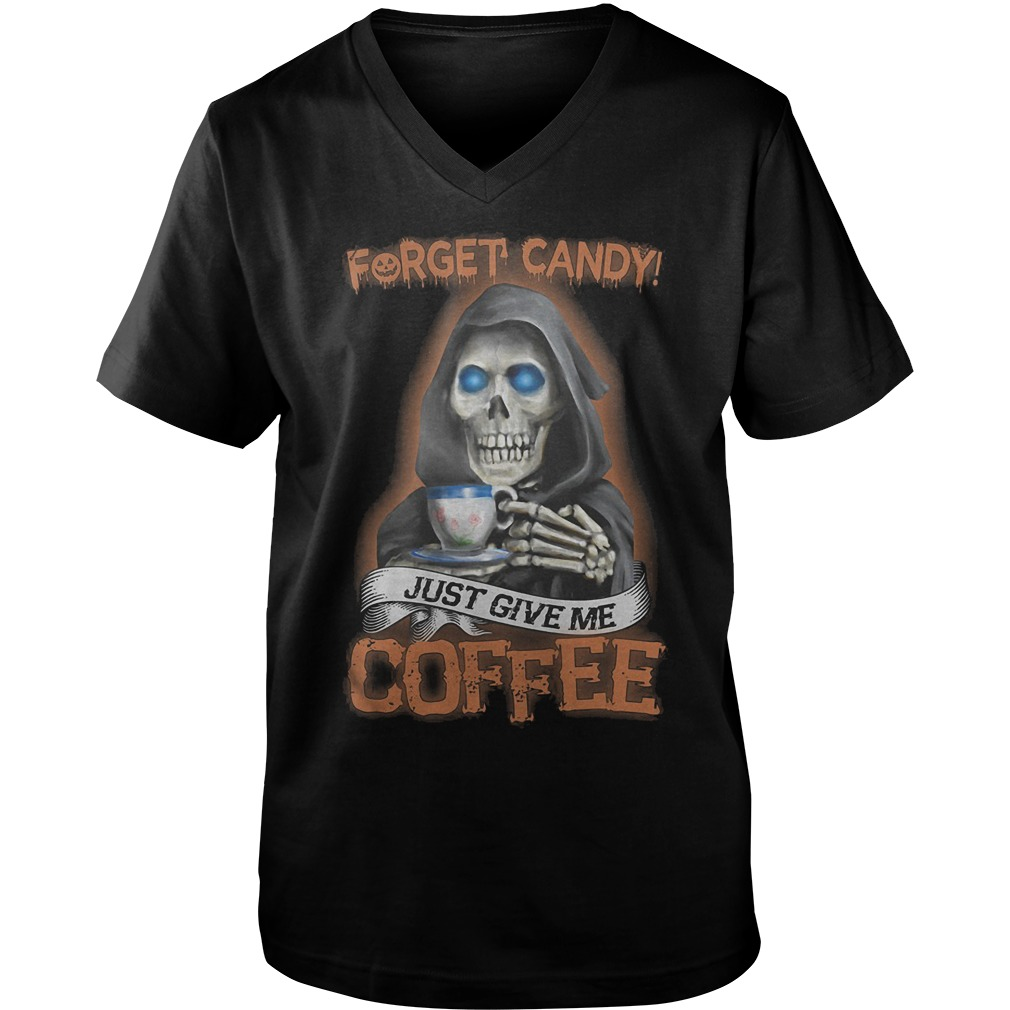 Forget Candy Just Give Me Coffee T-Shirt Guys V-Neck