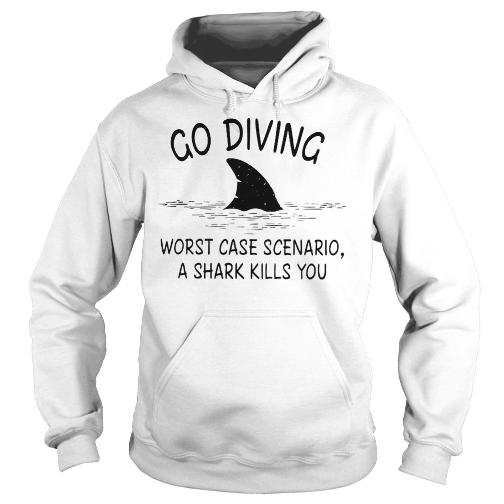 Go Diving Worst Case Scenario T-Shirt Hoodie