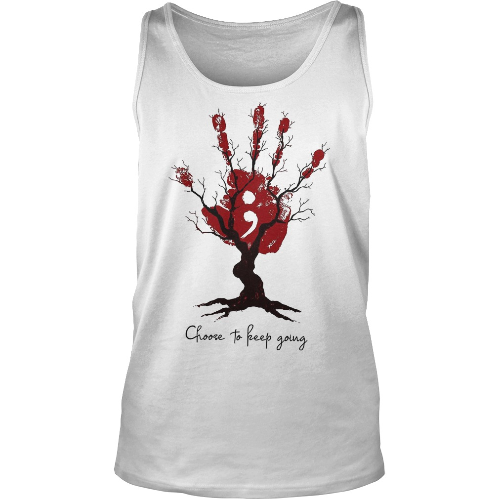 Hand Tree Choose To Keep Going T-Shirt Tank Top Unisex