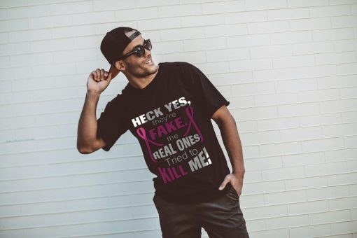 Heck Yes They're Fake The Real Ones Tried To Kill Me T Shirt