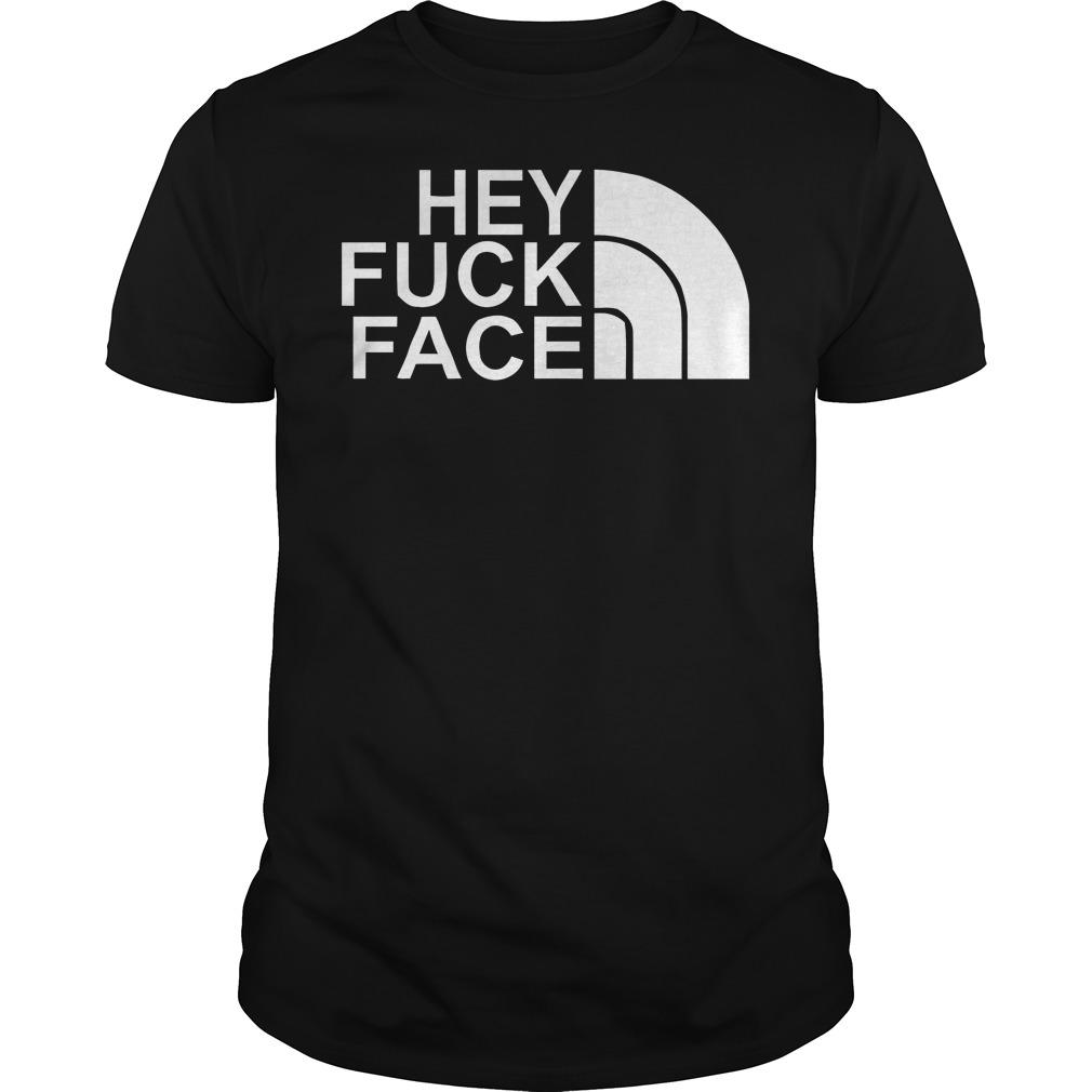 Hey Fuck Face T-Shirt Classic Guys / Unisex Tee