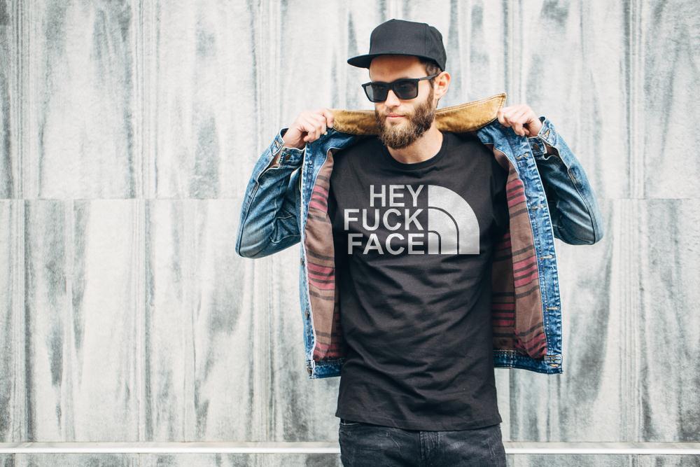 Hey Fuck Face T Shirt