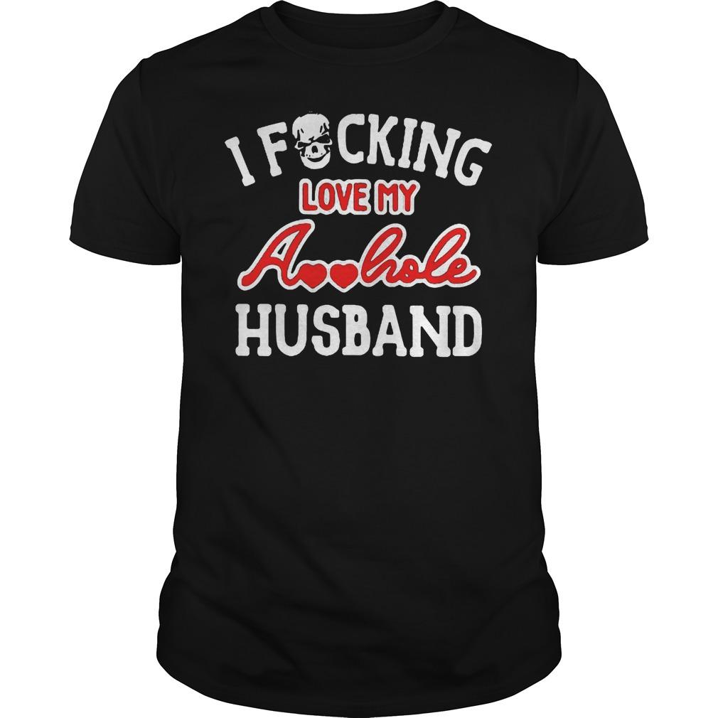 I Fucking Love My Asshole Husband T-Shirt Classic Guys / Unisex Tee