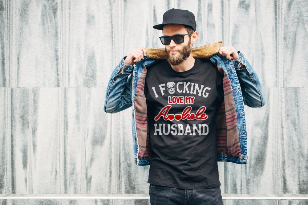 I Fucking Love My Asshole Husband T Shirt