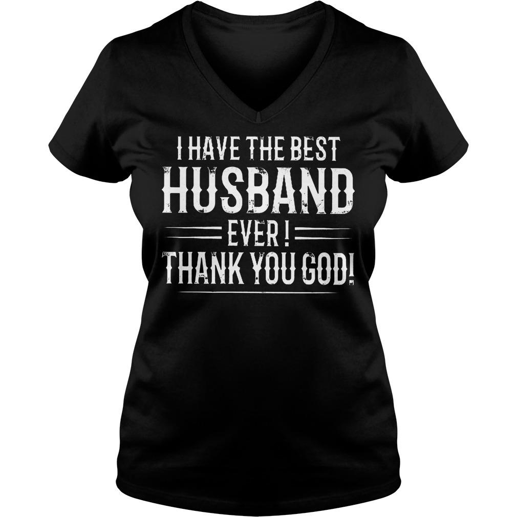I Have The Best Husband Ever Thanks You God T-Shirt Ladies V-Neck