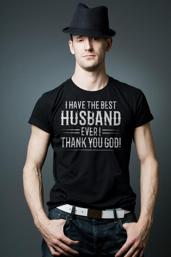 I Have The Best Husband Ever Thanks You God T Shirt