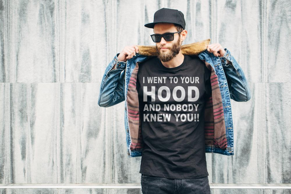 I Went To Your Hood And Nobody Knew You T Shirt