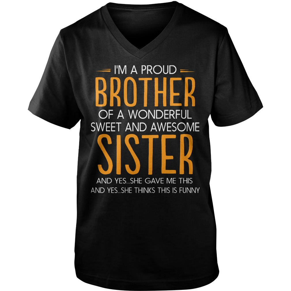 I'm A Proud Brother Of A Wonderful Sweet And Awesome Sister T-Shirt Guys V-Neck