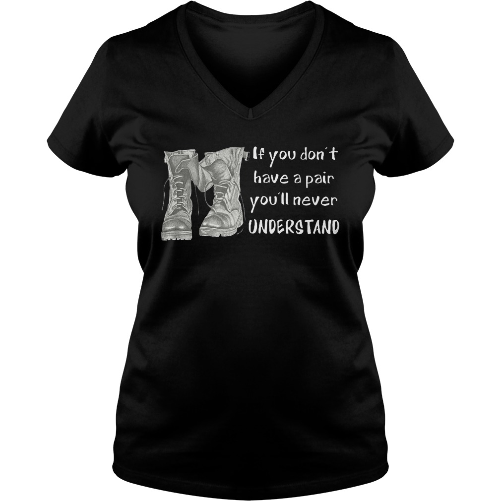 If You Don't Have A Pair You'll Never Understand T-Shirt Ladies V-Neck