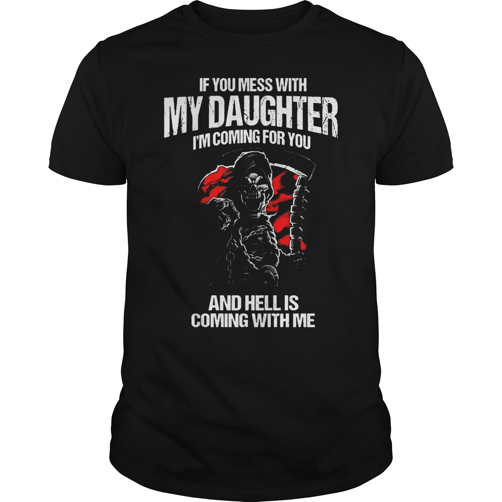 If You Mess With My Family I'm Coming For You And Hell Is Coming With Me T-Shirt Classic Guys / Unisex Tee