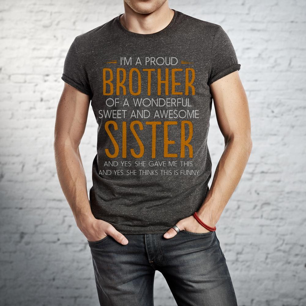 I'm A Proud Brother Of A Wonderful Sweet And Awesome Sister T Shirt
