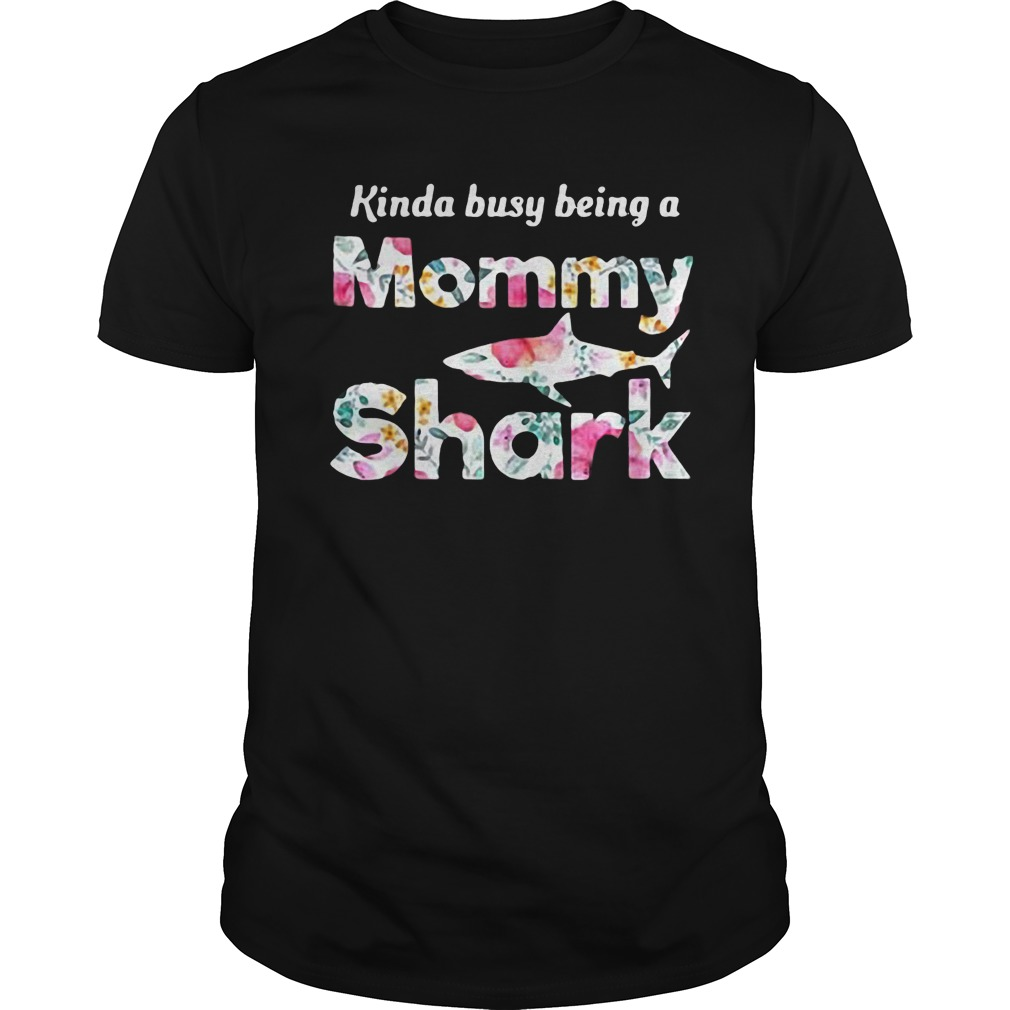 Kinda Busy Being A Mommy Shark T-Shirt Classic Guys / Unisex Tee