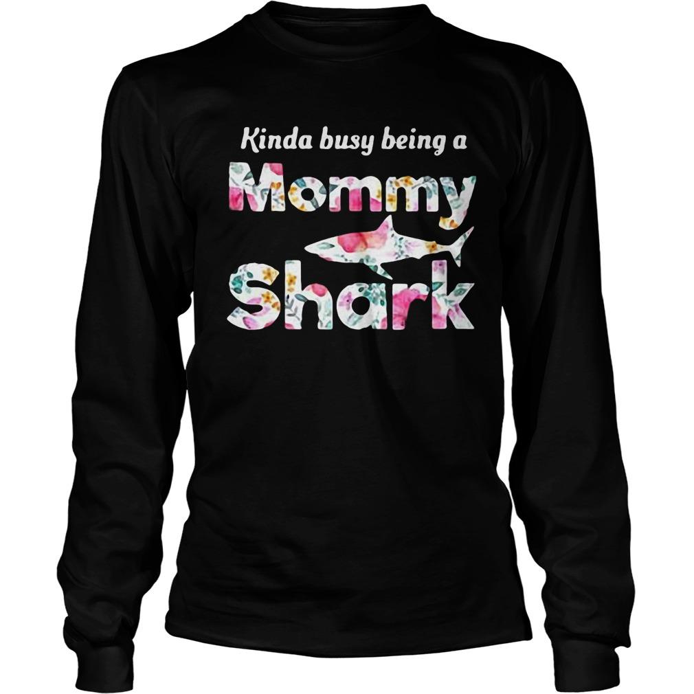 Kinda Busy Being A Mommy Shark T-Shirt Longsleeve Tee Unisex