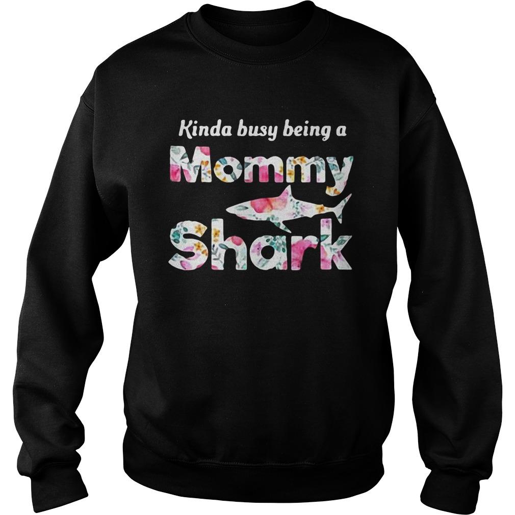 Kinda Busy Being A Mommy Shark T-Shirt Sweatshirt Unisex