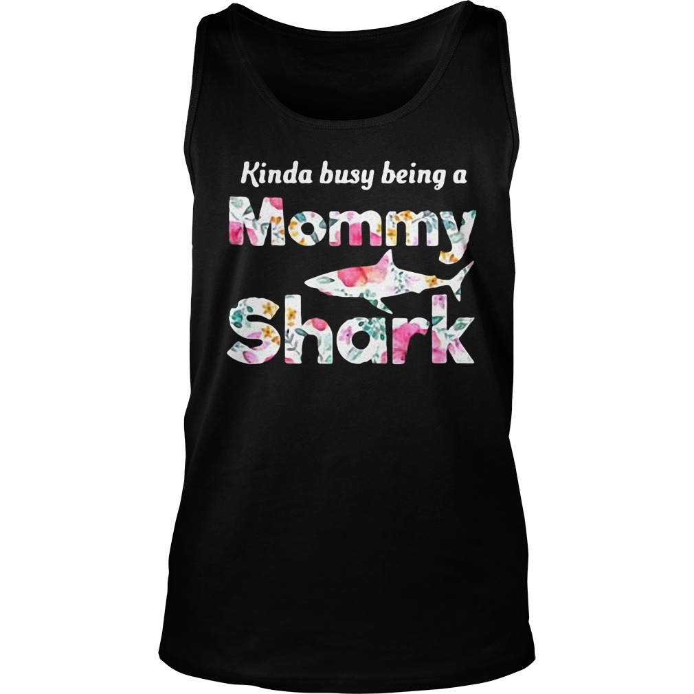 Kinda Busy Being A Mommy Shark T-Shirt Tank Top Unisex