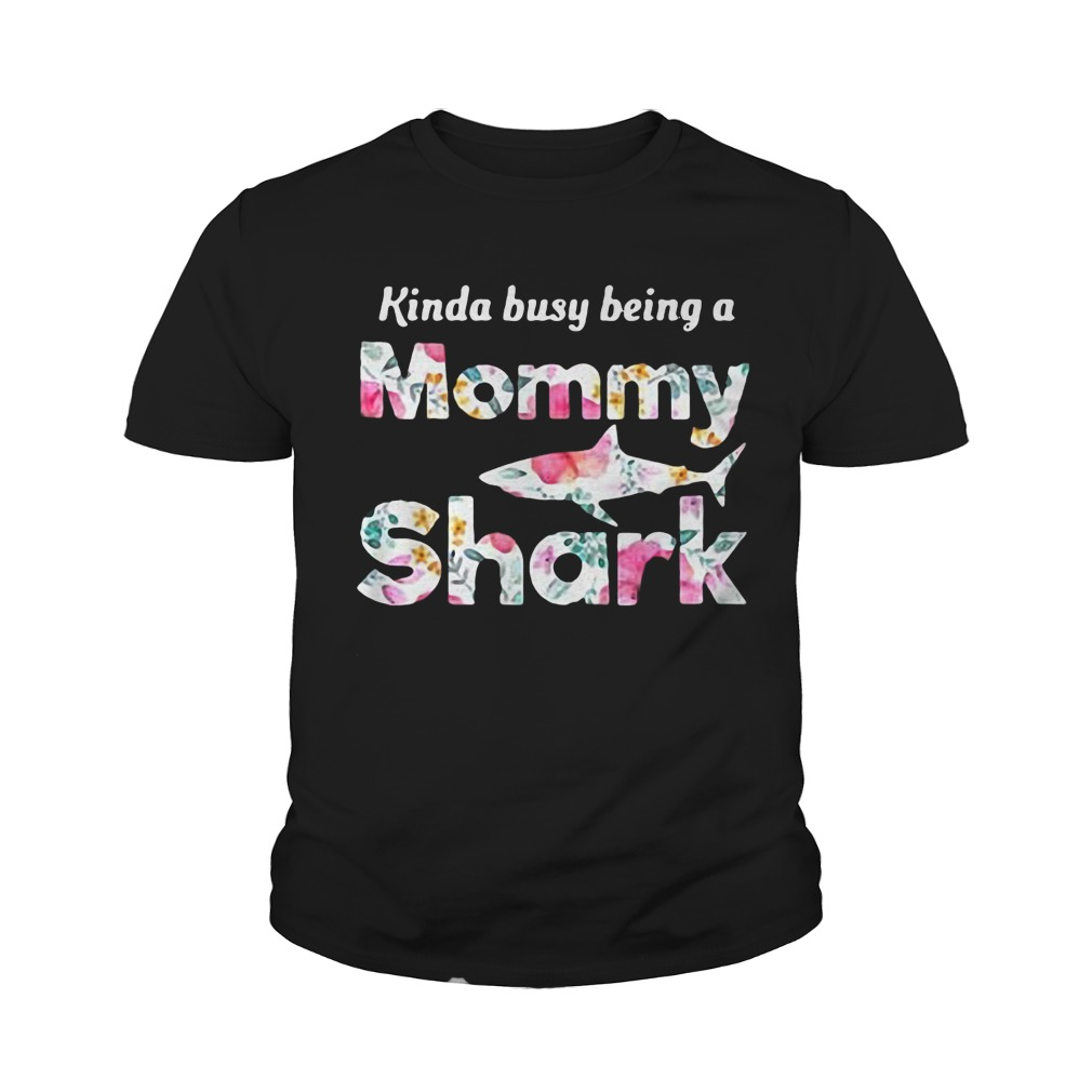 Kinda Busy Being A Mommy Shark T-Shirt Youth Tee